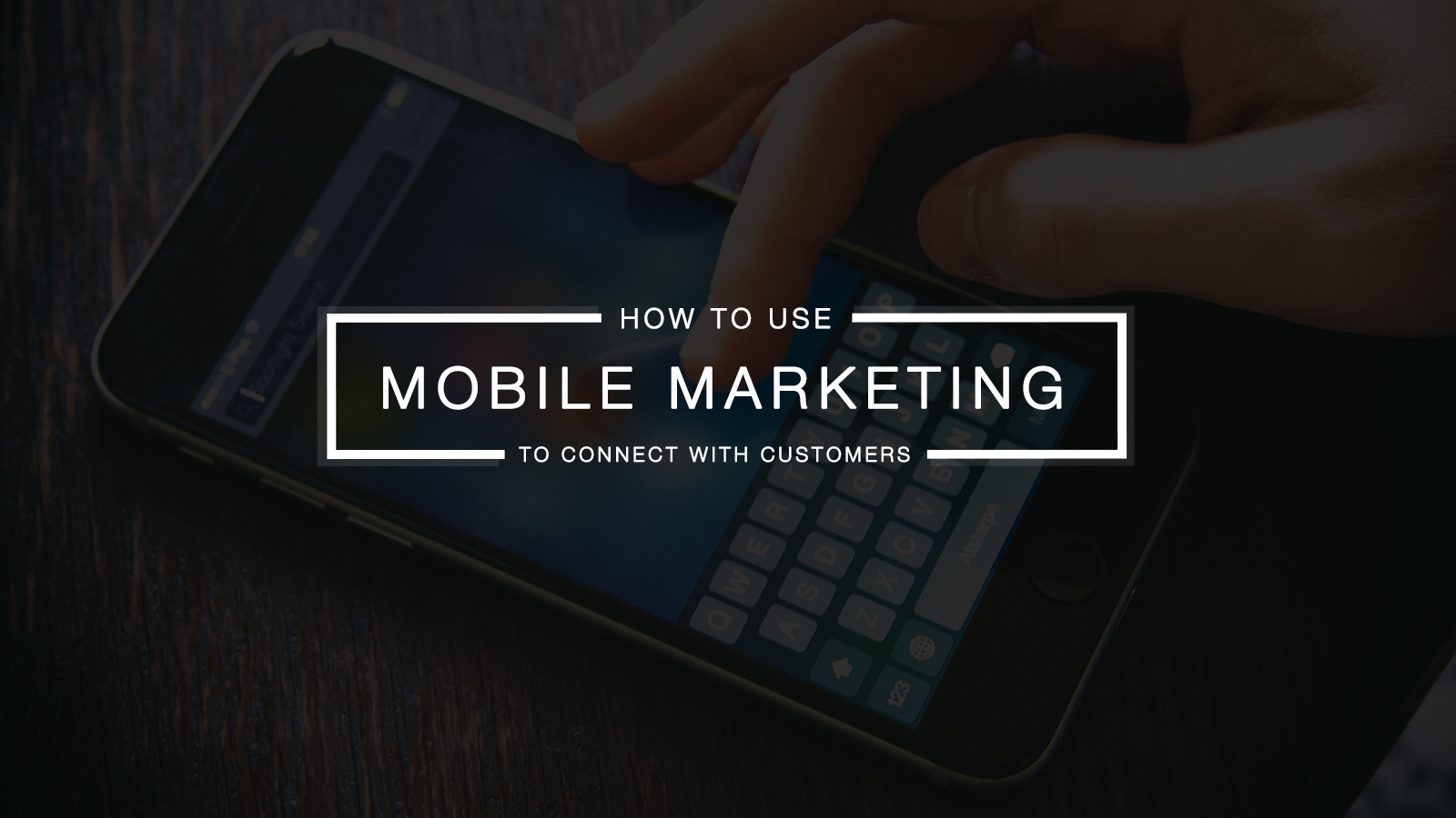 Using-Mobile-Marketing-to-Achieve-Direct-Connection
